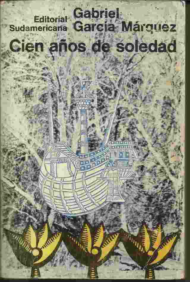 are novels part of our dna books ideas cover of the first edition of one hundred years of solitude 1967 displaying a spanish galleon marooned in a latin american jungle